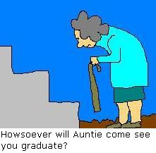 How will Auntie see you graduate?